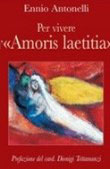 Les points centraux d'Amoris Laetitia